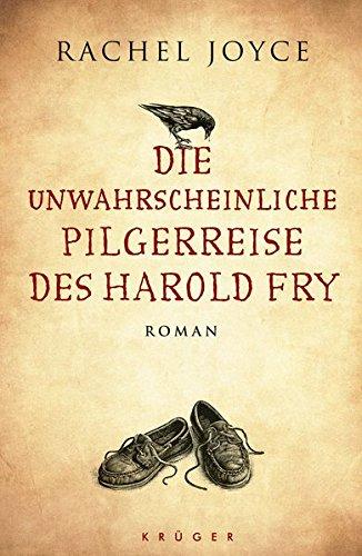 Die unwahrscheinliche Pilgerreise des Harold Fry. Roman