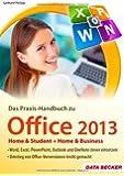 Das Praxis-Handbuch zu Office 2013
