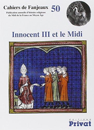 Innocent III et le Midi par Michelle Fournié, Daniel Le Blévec, Julien Théry-Astruc, Collectif