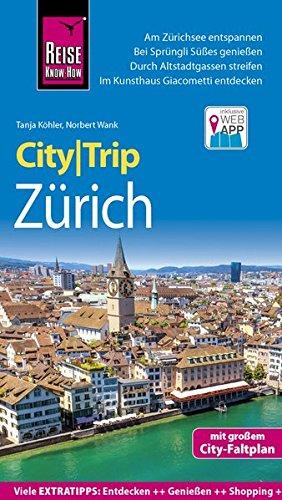 Reise Know-How CityTrip Zürich: Reiseführer mit Faltplan und kostenloser Web-App
