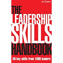 The Leadership Skills Handbook: 50 Key Skills from 1000 Leaders