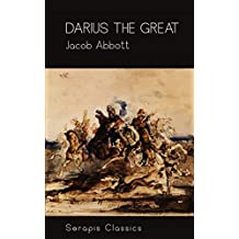 Darius the Great (Serapis Classics) (English Edition)