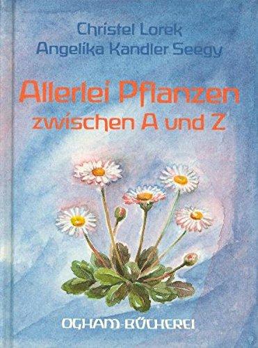 Allerlei Pflanzen zwischen A und Z (Ogham-Bücherei)