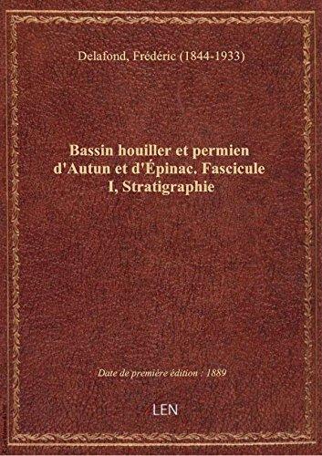 Bassin houiller et permien d'Autun et d'Épinac. Fascicule I, Stratigraphie / par M. Delafond ; Minis