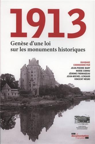 1913 Gense d'une loi sur les monuments historiques - Mmoire des grandes lois patrimoniales