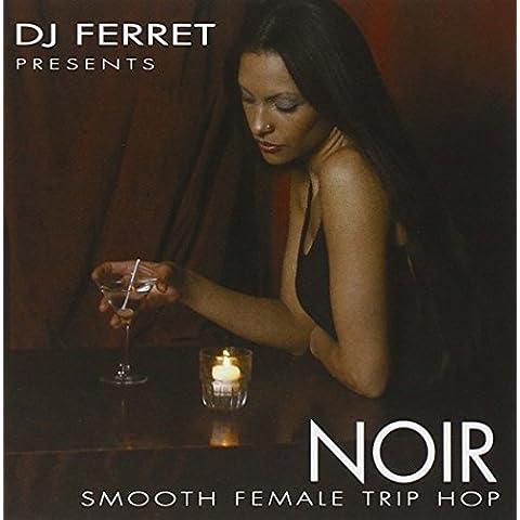 Noir: Smooth Female Trip Hop by Various (2003-04-22)