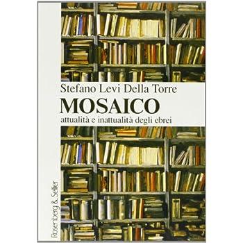 Mosaico. Attualità E Inattualità Degli Ebrei