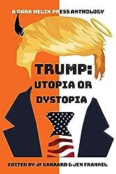 Trump Utopia or Dystopia Anthology