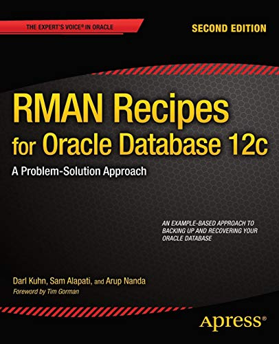 cle Database 12c: A Problem-Solution Approach (Expert's Voice in Oracle) ()