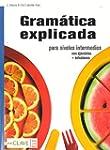 Gramatica Explicada: Libro Para Nivel...