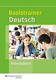Basistrainer Deutsch: Arbeitsheft