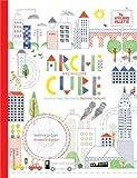 Archicube - Construis avec l'architecte Bernard Tschumi