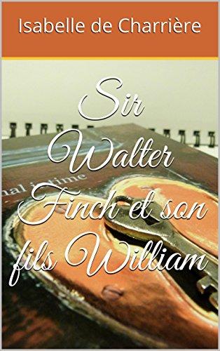 Livre gratuits en ligne Sir Walter Finch et son fils William epub pdf