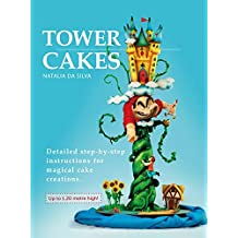 TOWERCAKES: Detailed step-by-step instructions for magical cake creations.