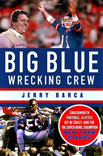 big-blue-wrecking-crew-smashmouth-football-a-little-bit-of-crazy-and-the-86-super-bowl-champion-new-