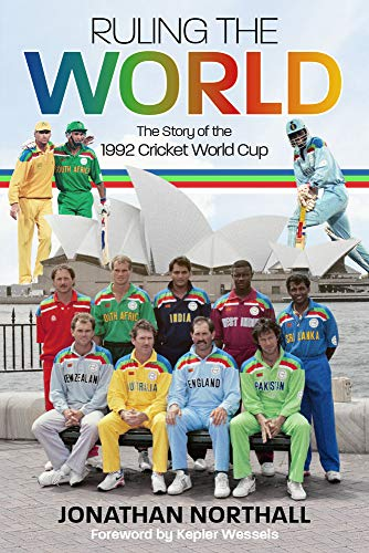 Ruling the World: The Story of the 1992 Cricket World Cup