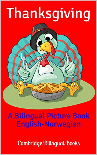 Thanksgiving: A Bilingual Picture Book English-Norwegian (English Edition)