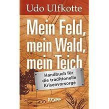 Mein Feld, mein Wald, mein Teich: Handbuch für die traditionelle Krisenvorsorge