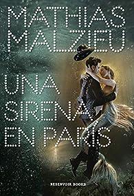 Una sirena en París par Mathias Malzieu