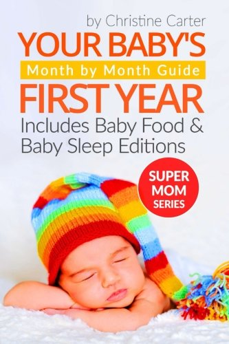 Your Baby's First Year: Month by Month Guide for Parents (Supermom Series, Band 6)