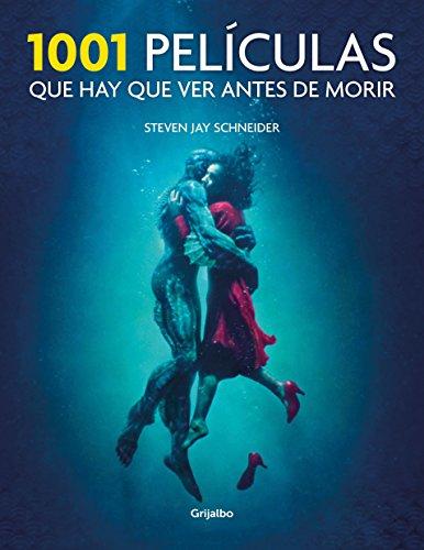 1001 Películas que hay que ver antes de morir (Ocio y entretenimiento) por Steven Jay Schneider