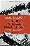 Der Untergang der Lusitania: Die größte Schiffstragödie des Ersten Weltkriegs