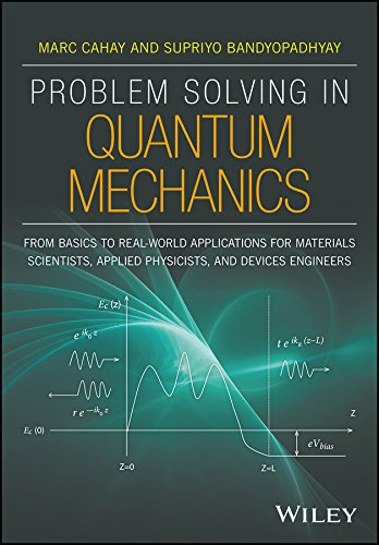 Problem Solving in Quantum Mechanics: From Basics to Real–World Applications for Materials Scientists, Applied Physicists, and Devices Engineers