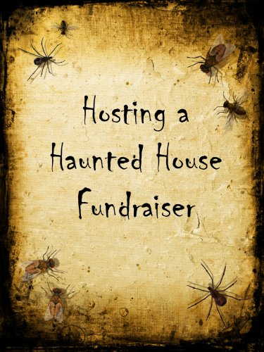 How to Host a Haunted House Fundraiser (English Edition) -