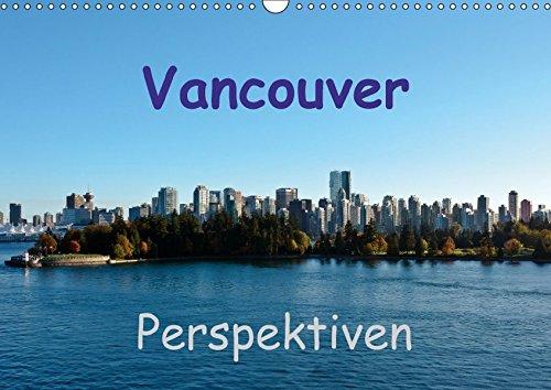 Vancouver Square (Vancouver Perspektiven (Wandkalender 2018 DIN A3 quer): Grüne Stadt im Westen Kanadas (Monatskalender, 14 Seiten ) (CALVENDO Orte) [Kalender] [Apr 04, 2017] Schön, Andreas und Berlin, k.A.)