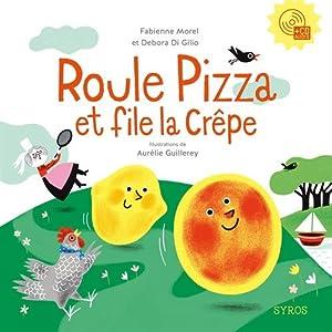 """Afficher """"Roule pizza et file la crêpe"""""""