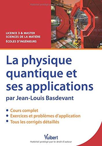 La physique quantique et ses applications - Licence 3 et Master Sciences de la matière - Écoles d ingénieurs