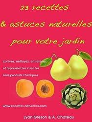 23 Recettes & Astuces Naturelles Pour Votre Jardin