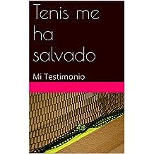 Tenis me ha salvado: Mi Testimonio