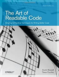 The Art of Readable Code (Theory in Practice) by Dustin Boswell (2011-11-26)
