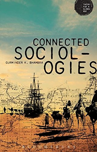 Connected Sociologies (Theory for a Global Age)