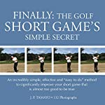 5 REASONS TO BUY THIS BOOK1.The fastest and easiest way to lower your handicap and score would be by improving your short game.2. You will learn an incredibly simple method to immediately start doing a perfect technique short game swing, that will lo...
