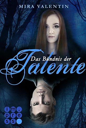 Das Bündnis der Talente (Die Talente-Reihe 2) von [Valentin, Mira]