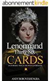Lenormand Thirty Six Cards (2015 Edition): An Introduction to the Petit Lenormand (English Edition)