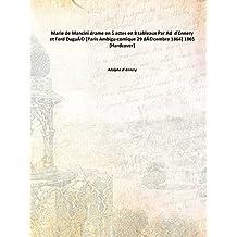 Marie de Mancini drame en 5 actes en 8 tableaux Par Ad d'Ennery et Ferd Dugué [Paris Ambigu-comique 29 décembre 1864] 1865 [Hardcover]