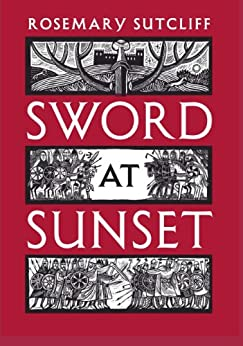 Sword at Sunset by [Sutcliff, Rosemary]