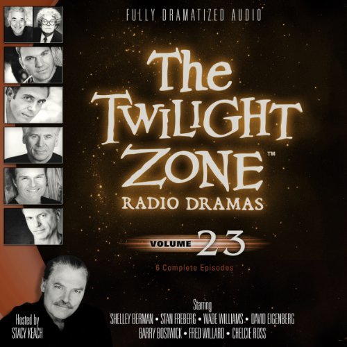 The Twilight Zone Radio Dramas, Volume 23  Audiolibri