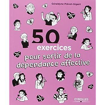 50 exercices pour sortir de la dépendance affective