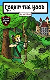 Corbin the Hood: An Archer with a Purpose (Kids' Adventure Stories)