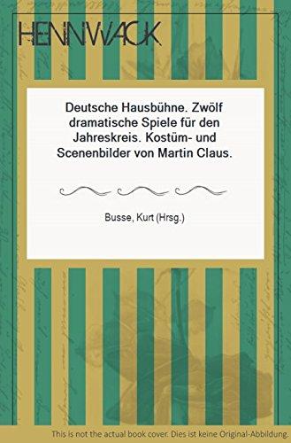 (Deutsche Hausbühne. Zwölf dramatische Spiele für den Jahreskreis. Kostüm- und Scenenbilder von Martin Claus.)