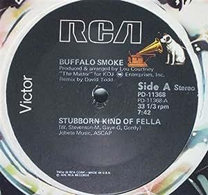 BUFFALO SMOKE / STUBBORN KIND OF FELLA