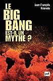 Telecharger Livres Le big bang est il un mythe (PDF,EPUB,MOBI) gratuits en Francaise