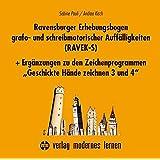 """Ravensburger Erhebungsbogen grafo- und schreibmotorischer Auffälligkeiten (RAVEK-S): und Ergänzungen zu den Zeichenprogrammen """"Geschickte Hände zeichnen 3 und 4"""""""