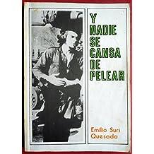Y NADIE SE CANSA DE PELEAR