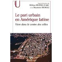 Le pari urbain en Amérique latine : Vivre dans le centre des villes (Géographie)