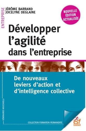 Développer l'agilité dans l'entreprise : De nouveaux leviers d'action et d'intelligence collective